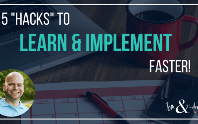 "5 ""Hacks"" to Learn & Implement Faster"