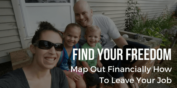 Find Your Freedom - Map Out Financially How To Leave Your Job