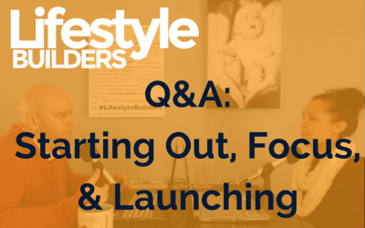 Q&A – Starting Out, Focus, & Launching