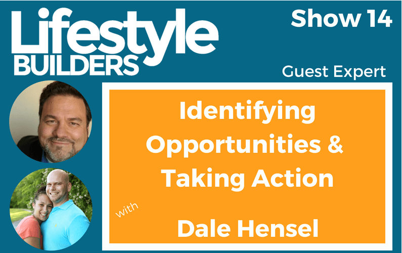 Identifying Opportunities & Taking Action w/ Dale Hensel