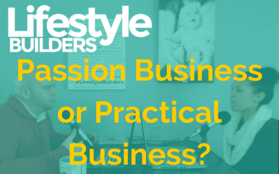 Passion vs. Practical: Which Type of Business Should You Start?