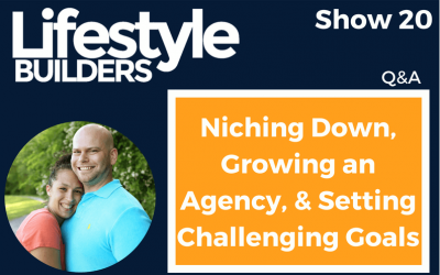 Q&A – Niching Down, Growing an Agency, and Setting Challenging Goals