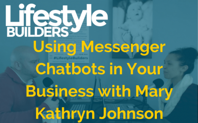 Using Messenger Chatbots in Your Business w/ Mary Kathryn Johnson