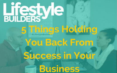 5 Things Holding You Back From Success in Your Business