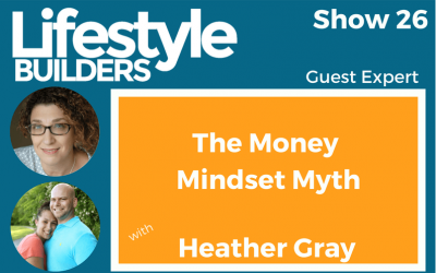 The Money Mindset Myth with Heather Gray