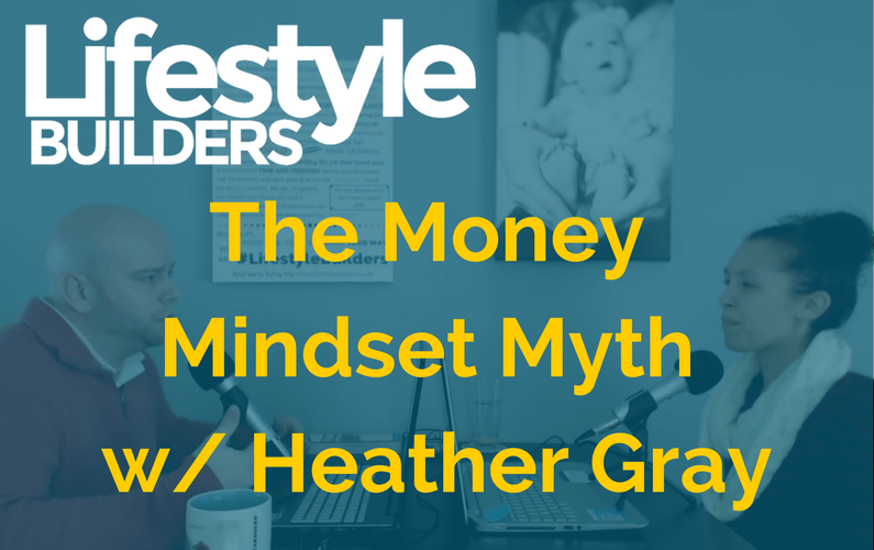 The Money Mindset Myth with Heather Gray