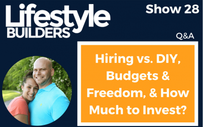 Q&A – Hiring vs. DIY, Budgets & Freedom, and How Much to Invest