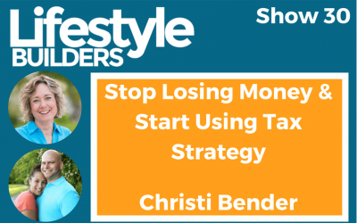 Stop Losing Money & Start Using Tax Strategy w/ Christi Bender