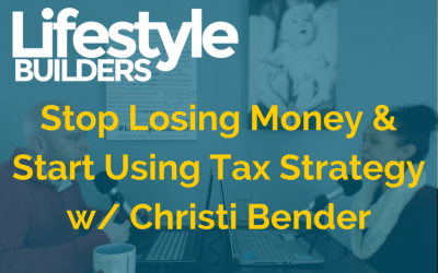 Stop Losing Money & Start Using Tax Strategy w/ Christi Bender