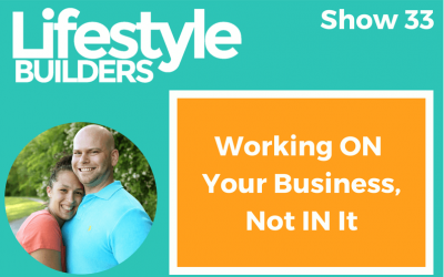 Working ON Your Business, Not IN It