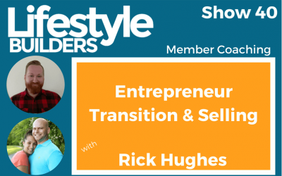 Entrepreneur Transition & Selling with Rick Hughes
