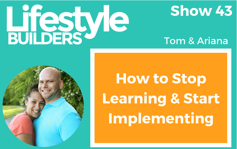How to Stop Learning & Start Implementing