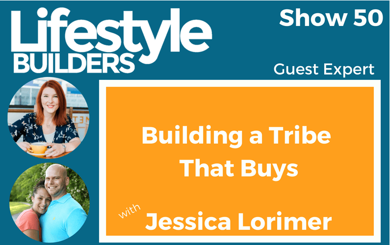 Building A Tribe That Buys w/ Jessica Lorimer