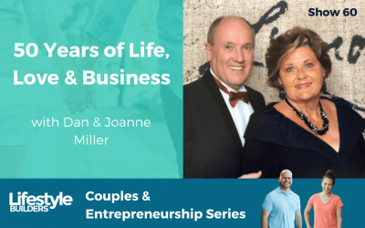 50 Years of Love, Life & Business W/ Dan & Joanne Miller