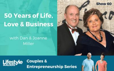 50 Years of Love, Life & Business W/ Dan & Joanne Miller