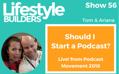 Should I Start a Podcast? (Live From Podcast Movement 2018)