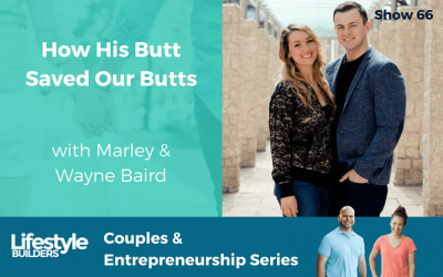 How His Butt Saved Our Butts w/ Marley & Wayne Baird