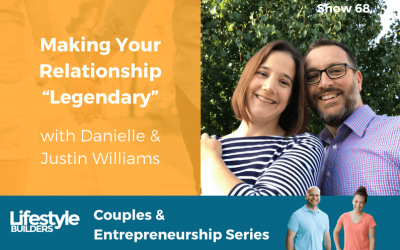 "Making Your Relationship ""Legendary"" w/ Danielle & Justin Williams"