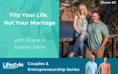 Flip Your Life, Not Your Marriage w/ Shane & Jocelyn Sams