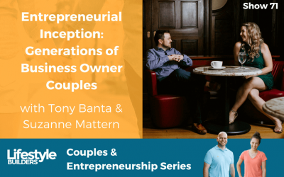 Entrepreneurial Inception: Generations of Business Owner Couples w/ Tony Banta & Suzanne Mattern
