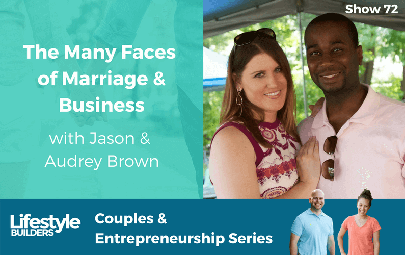 The Many Faces of Marriage & Business w/ Jason & Audrey Brown