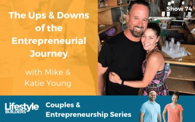 The Ups & Downs of the Entrepreneurial Journey w/ Mike & Katie Young