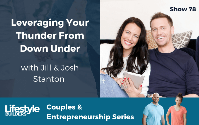Leveraging Your Thunder From Down Under with Jill & Josh Stanton