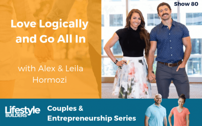 Love Logically and Go All In with Alex & Leila Hormozi
