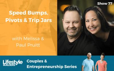 Speed Bumps, Pivots & Trip Jars with Melissa & Paul Pruitt