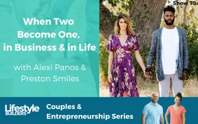 When Two Become One, in Business & in Life with Alexi Panos & Preston Smiles