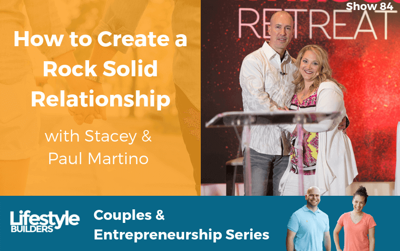 How to Create a Rock Solid Relationship with Stacey & Paul Martino