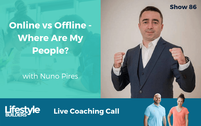 Online vs Offline – Where Are My People? with Nuno Pires