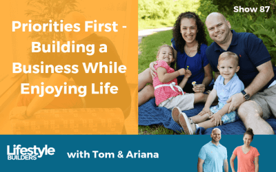 Priorities First – Building a Business While Enjoying Life
