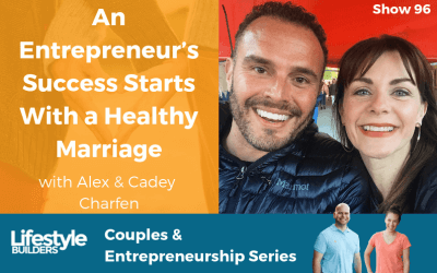 An Entrepreneur's Success Starts With a Healthy Marriage with Alex & Cadey Charfen