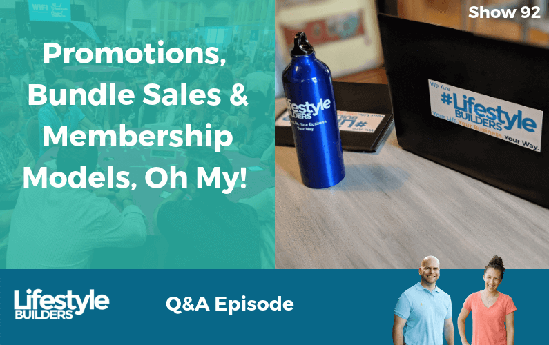 Promotions, Bundle Sales & Membership Models, Oh My! A Lifestyle Builders Q&A Episode