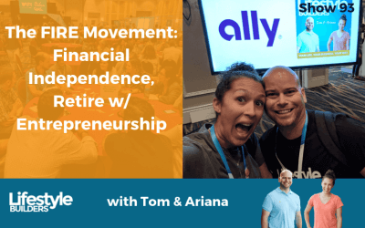 The FIRE Movement – Financial Independence, Retire w/ Entrepreneurship