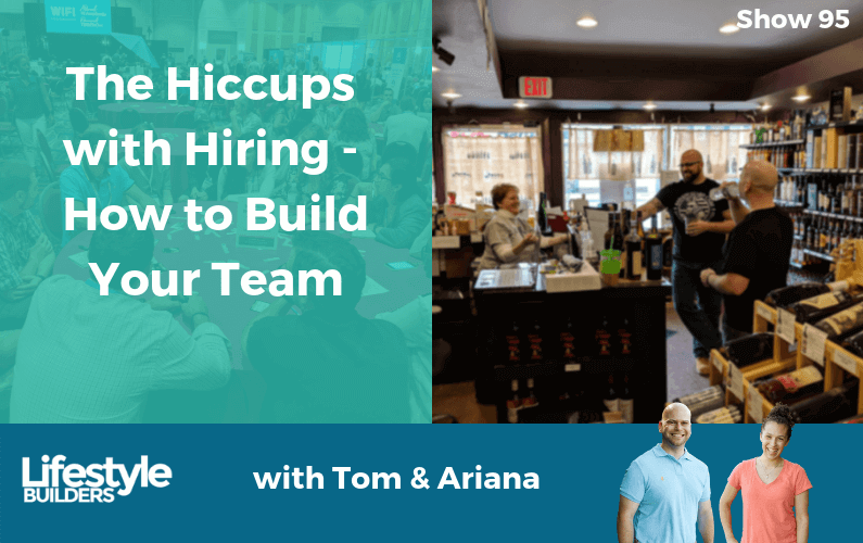 The Hiccups with Hiring – How to Build Your Team