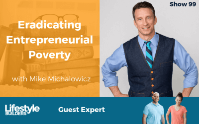 Eradicating Entrepreneurial Poverty w/ Mike Michaelowitz