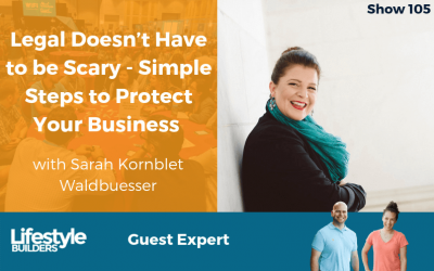 Legal Doesn't Have To Be Scary – Simple Steps To Protect Your Business with Sarah Kornblet Waldbuesser
