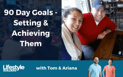 90 Day Goals – Setting & Achieving Them