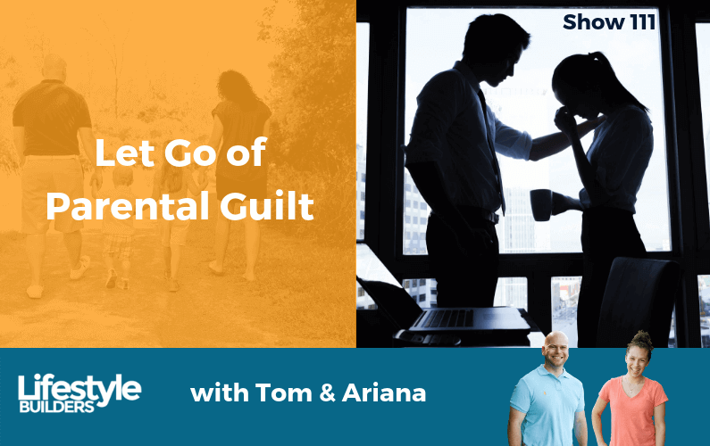 Let Go of Parental Guilt