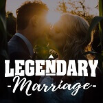 Legerndary Marriage Podcast Cover