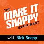 Make It Snappy Experiment Podcast Cover