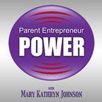 Parent Entrepreneur Power Podcast Cover